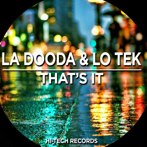 La Dooda & Lo Tek - That's It (Rouge (AUS) Remix)