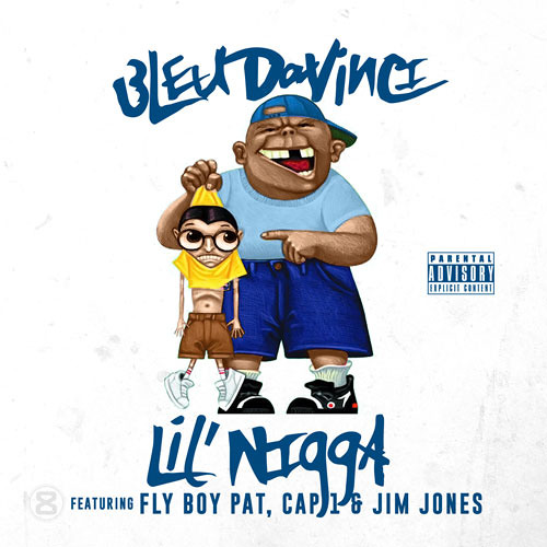 Bleu Davinci Ft. Jim Jones, Cap 1, Fly Boy Pat - LiL'Nigga