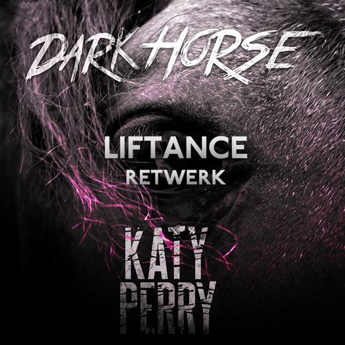 Katy Perry - Dark Horse (Liftance Retwerk) [Free DL]