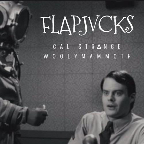 FLAPJVCKS by Woolymammoth X Cal Strange