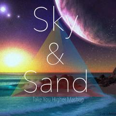 Sky And Sand (Take You Higher MASHUP)