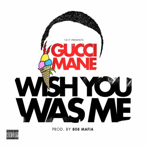 Gucci Mane – Wish You Was Me _ The State vs. Radric Davis II