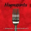 Magnapasta -  La Palta (album I Grandi Cambiamenti 2006)