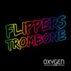 Flippers - Trombone (Available January 20)