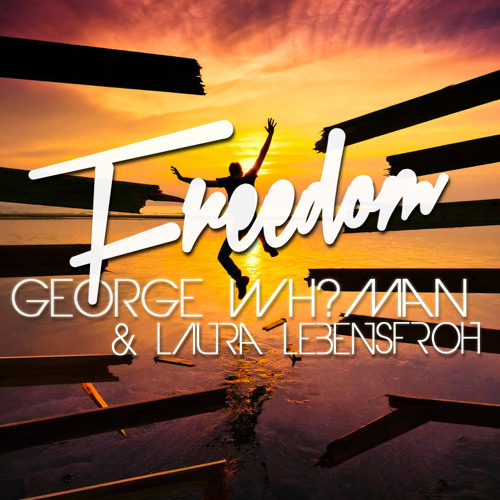 George Whyman feat. Laura Lebensfroh - Freedom (Original Mix)