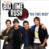 big time rush (we are)
