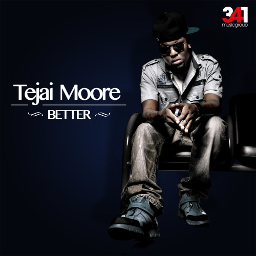 Tejai Moore - Better (Prod. by 341 Music Group)
