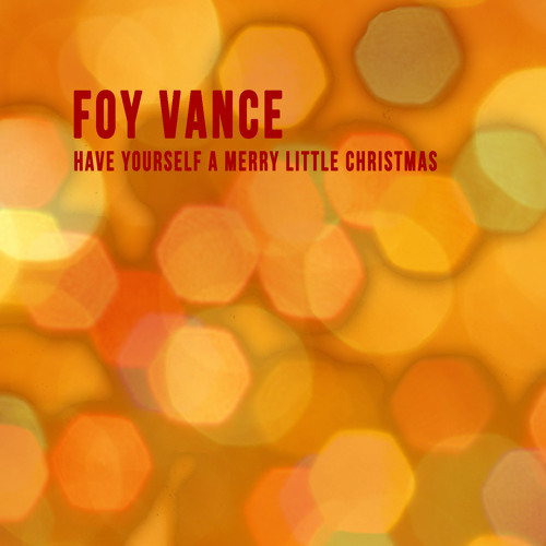 Foy Vance- Have Yourself A Merry Little Christmas by Foy