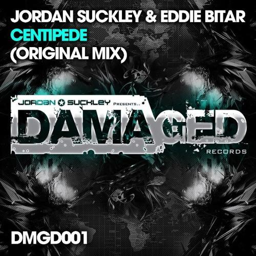 Jordan Suckley & Eddie Bitar - Centipede (Original Mix) [Damaged]