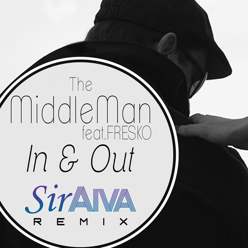 The MiddleMan - In & Out (feat. Fresko) (Siraiva Remix)