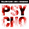 Download Yellow Claw & GRX & Cesqeaux - Psycho *FREE DOWNLOAD* Mp3