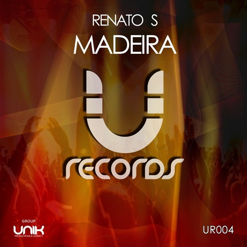Renato S - Madeira (Original Mix) (Preview) - Released at U Records