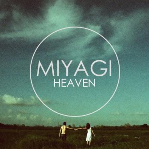 Miyagi - Heaven (FREE DOWNLOAD)