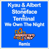Kyau & Albert with Stoneface & Terminal - We Own The Night (Radioattivo Crew Remix) [FREE DOWNLOAD]