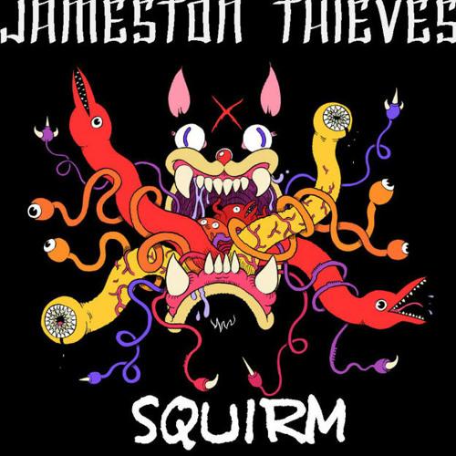 Jameston Thieves - Squirm