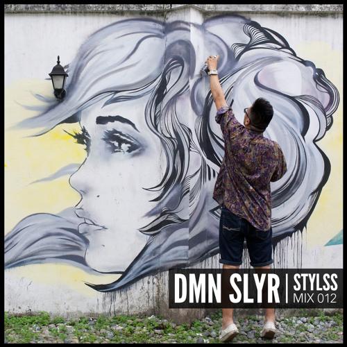 STYLSS Mix 012: DMN SLYR