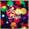 Happy Days (Free Download)