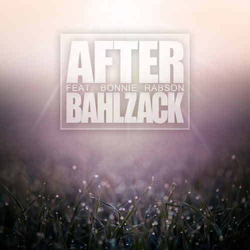 Bahlzack feat. Bonnie Rabson - After (Original Mix)