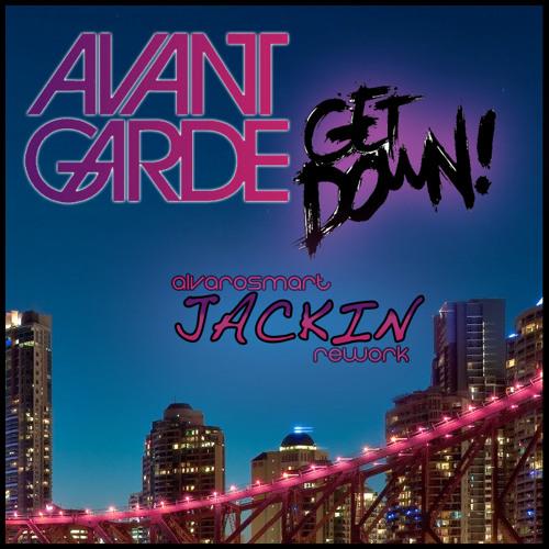 FREE DOWNLOAD!! Avant Garde - Get Down (Alvaro Smart Jackin Rework)