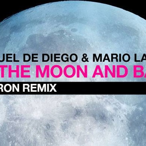 Manuel De Diego &Mario Larrea - To The Moon And Back - Aron remix
