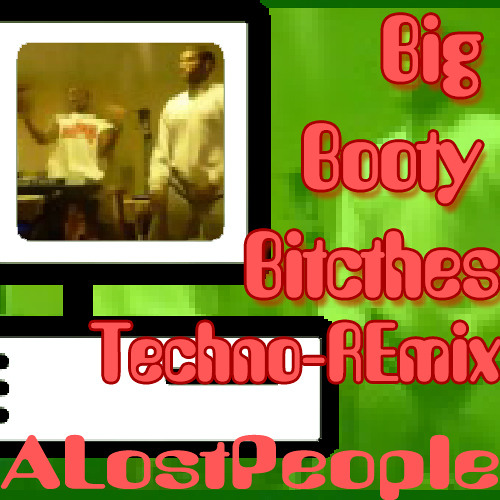Big Booty Bitches [Techno JayDeezil REMIX]