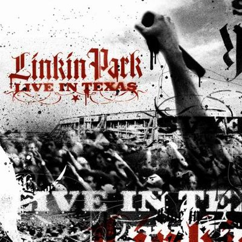 Linkin Park - Figure 09 [Live In Texas 2003] by Linkin Park