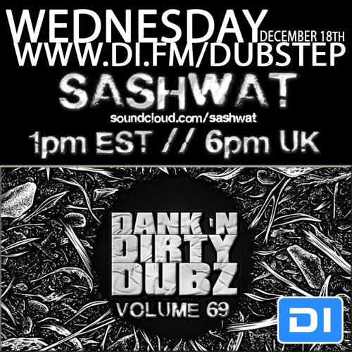 [DUBSTEP] Sashwat - Dank 'N' Dirty Dubz [Volume 69] (DI.FM Dubstep Channel)