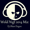 Dj Okan Dogan - Wold Nigt 2014 Mix