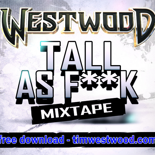 WESTWOOD - TALL AS F**K