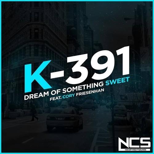 Dream Of Something Sweet by K-391 feat. Cory Friesenhan