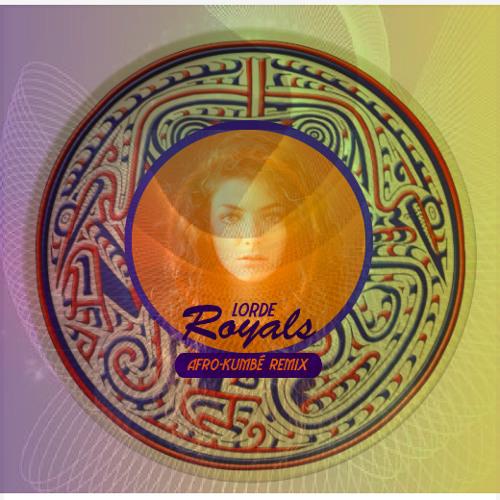 Lorde - Royals ( Afro Kumbé Remix )