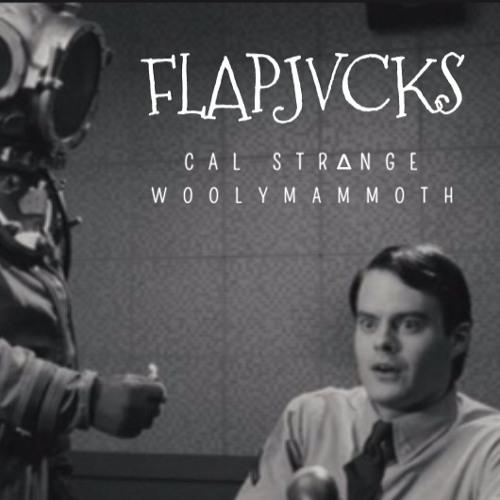 FLAPJVCKS by Cal Strange x Woolymammoth