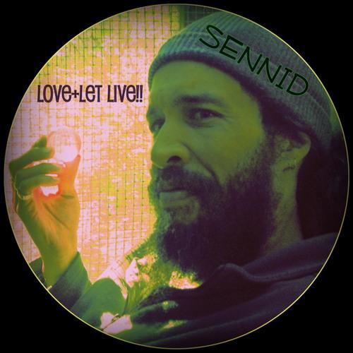 """SENNID-"""" LOVE+LET LIVE!!"""""""