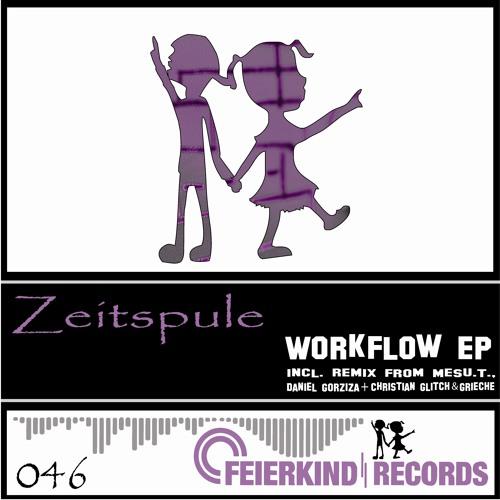 Zeitspule - Workflow (Original Mix) FREE DOWNLOAD!!