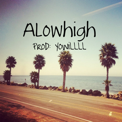 Alowhigh (Snippet)