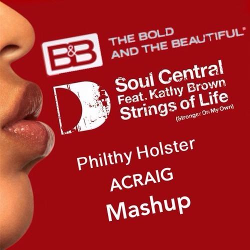 Bold, Beautiful & Stronger (PHILTHY & ACRAIG Mash)
