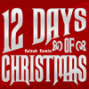 12 Days of Christmas (Kelzak Remix) [CHRISTMAS FREE DOWNLOAD]