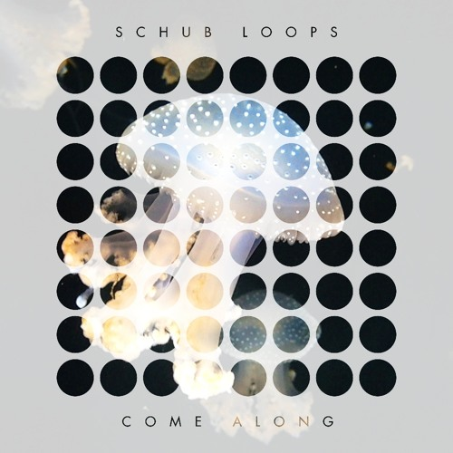 Come Along by Schub Loops