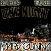 One Night - Marv Gunna Feat. Be Ah Da & Tru Zel