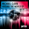 Michael Clark - Around The World EP ( Official Preview )