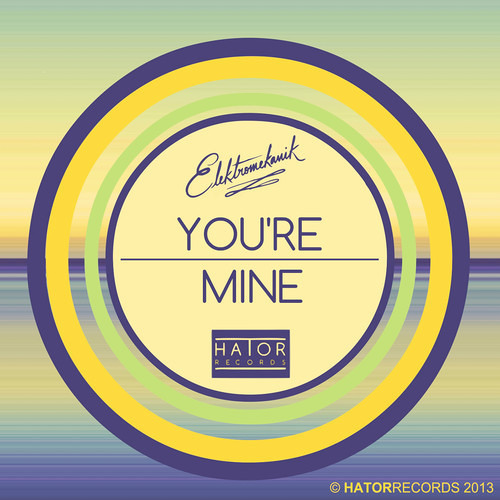 Elektromekanik - You're mine [Hator Records]
