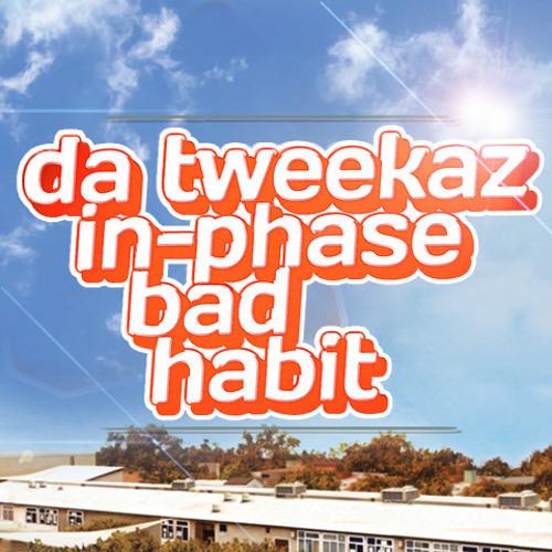 Da Tweekaz & In - Phase - Bad Habit (FREE RELEASE)