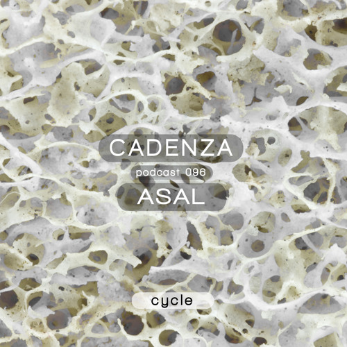 Cadenza Podcast | 096 - Asal (Cycle)