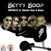 Betty Boop - TMPBOYZ Ft. Denise Ray & Nana (By TMPBOYZ)
