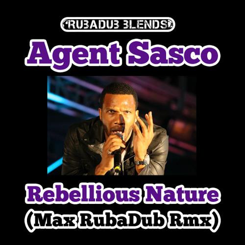 Rebellious Nature (Max RubaDub Rmx) - Agent Sasco aka Assassin