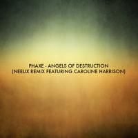 Phaxe - Angels Of Destruction (Neelix Rmx Featuring Caroline Harrison)