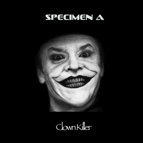 Specimen A - Clown Killer  [Free Download]