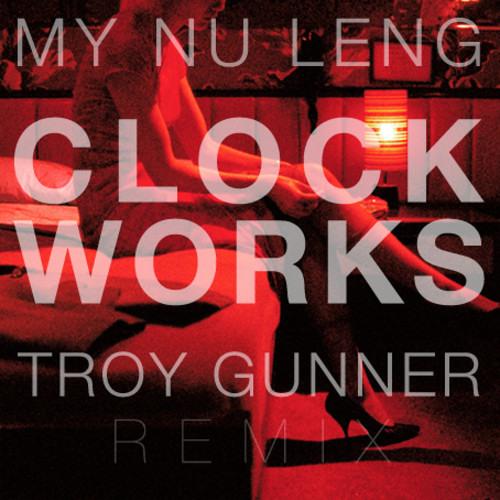 My Nu Leng - Clockworks (Troy Gunner Remix)[Free DL at My Nu Leng's Soundcloud]