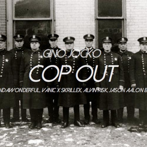 Cop Out (Gino Jocko Edit)