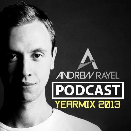 Andrew Rayel Podcast - 010 (YearMix 2013)